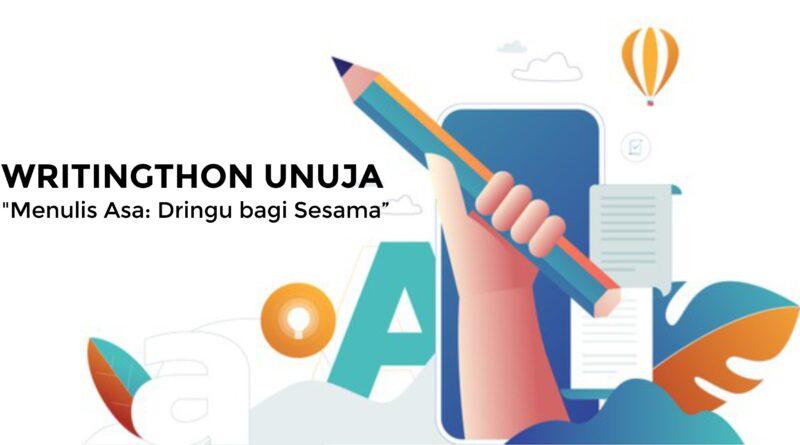 """WRITINGTHON UNUJA """"Menulis Asa: Dringu bagi Sesama"""""""